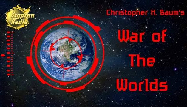 "5th Anniversary Halloween Broadcast: Christopher H. Baum's ""War of the Worlds"""