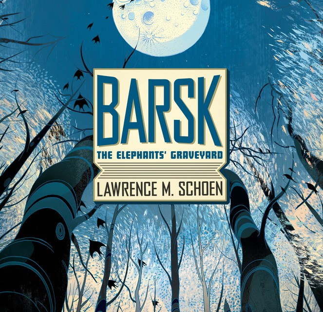 """Barsk: The Elephants' Graveyard"""