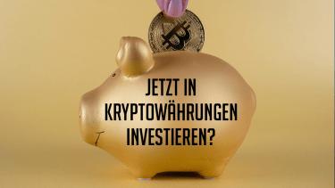 Jetzt in Kryptowährungen investieren