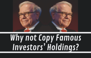 Why not Copy Famous Investors' Holdings?