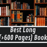 Best Long (>600 Pages) Book You've Read?