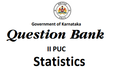 Karnataka 2nd PUC Statistics Question Bank with Answers