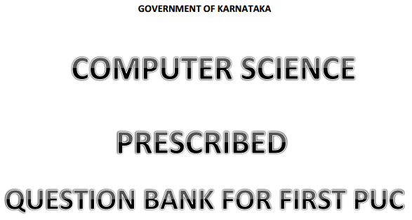 Karnataka 1st PUC Computer Science Question Bank with Answers