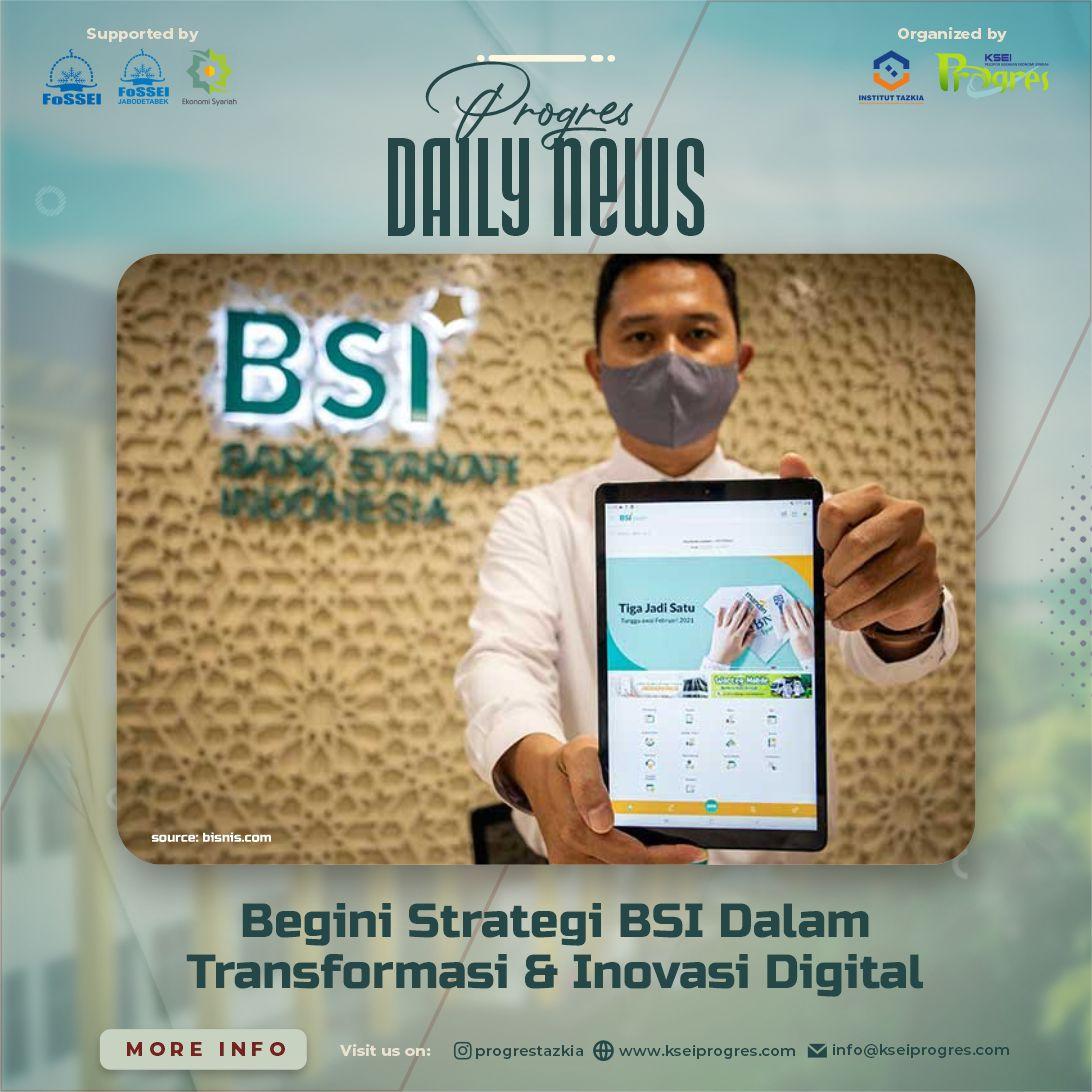 Begini Strategi BSI Dalam Transformasi & Inovasi Digital