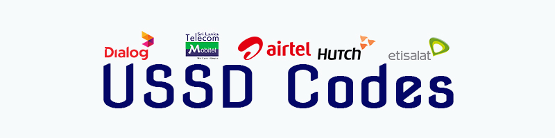 USSD codes for Dialog, Mobitel , Hutch , Airtel and Etisalat
