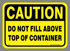 CAUTION Do not fill above top of container decals