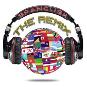Spanglish: The Remix