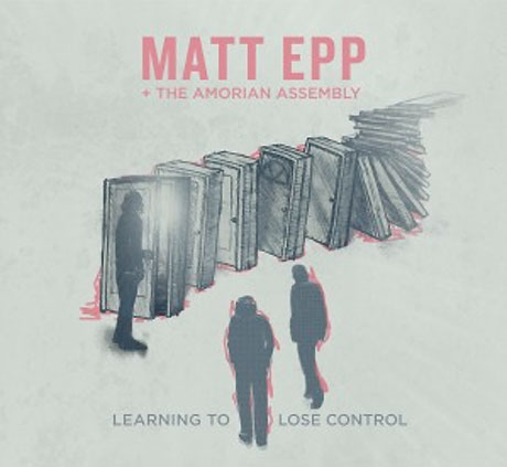 Matt Epp & the  Amorian Assembly - Learning to Lose Control