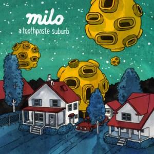 1. A Toothpaste Suburb - Milo