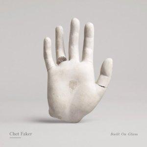 #9 Built on Glass by Chet Faker