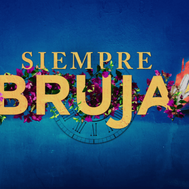 The Intro logo of the show shows the title title 'siempre Bruja' in gold letter surrounded by flowers on a blue background.