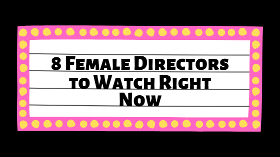 """A movie marquee with black font that says """"8 Female Directors to Watch Right Now"""" Description: Image made on Canva"""