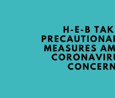 """Blue background with black font saying """"HEB takes precautionary measures amid coronavirus concerns"""""""