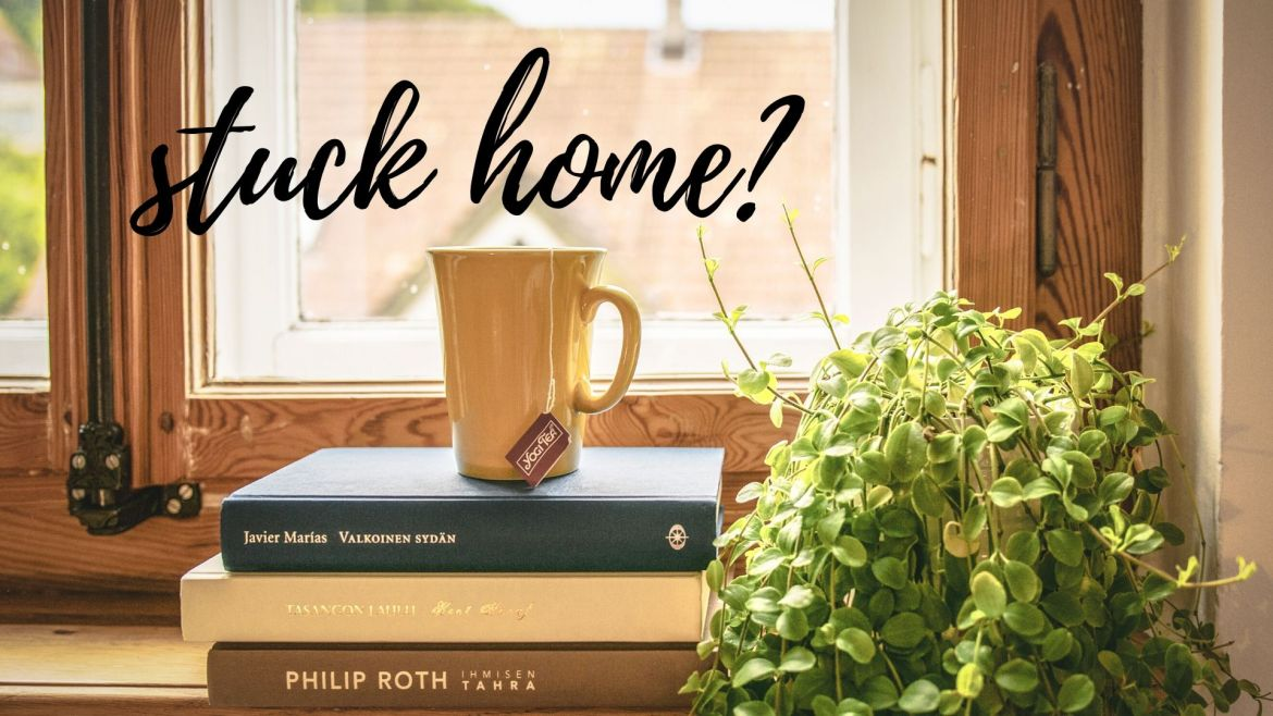 """Picture of books, tea, and the words """"stuck home?' across it"""