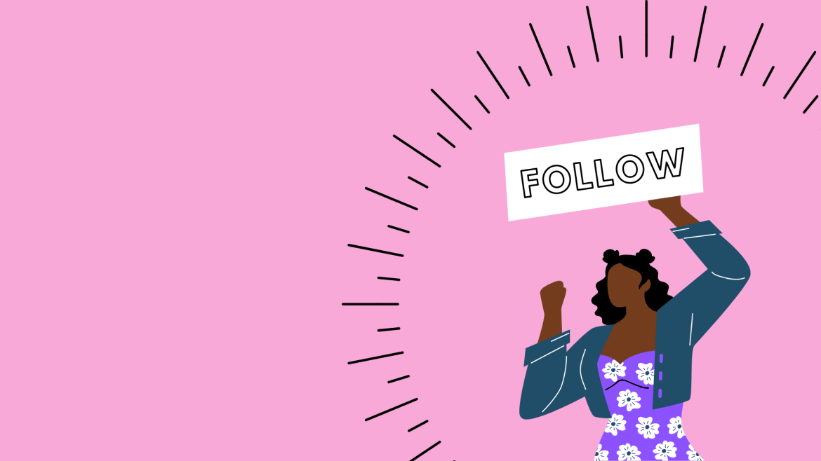 """A pink background with a drawing of a Black woman holding a sign that says """"follow."""""""