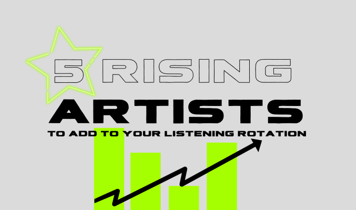 """A blog banner with text in the center that reads """"5 rising artists to add to your listening rotation"""". There is a neon star around the number 5 and a neon green bar graph with an arrow rising across it below the text."""