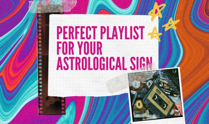 """""""Perfect Playlist for Your Astrological Sign"""" on multicolored background, with polaroid picture of old mixtapes, and picture of a film strip"""