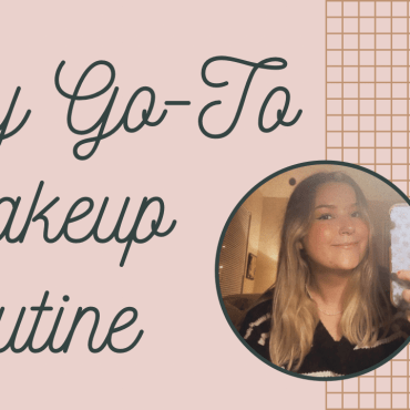 """""""My Go-To Makeup Routine"""" typed over a tan background"""