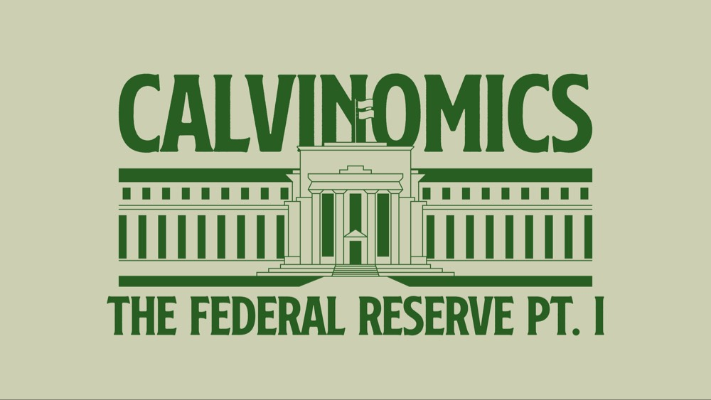 green text on light green background saying Calvinomics with green building and federal reserve part 1