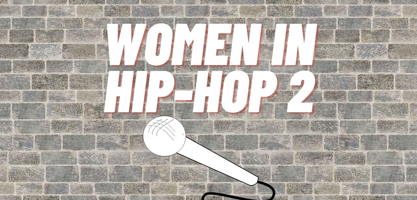 """The background has grey bricks and the white text reads """"Women in Hip-Hop 2"""" with a white microphone"""