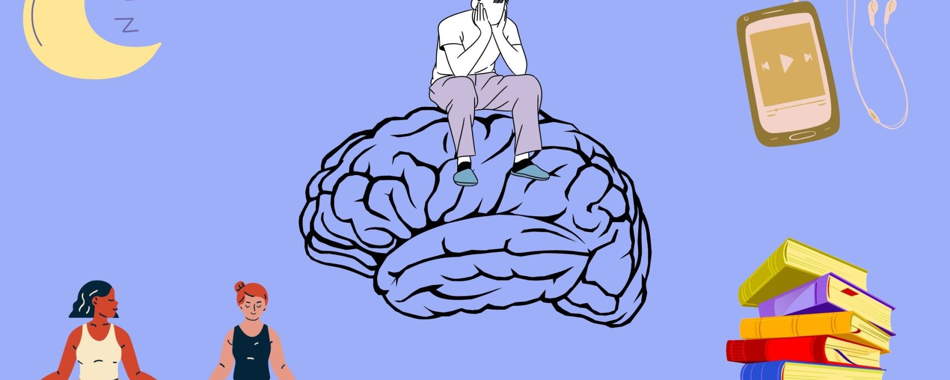 Solid blue background with a black outline of a brain in the center with a man sitting on the brain holding his head with his hands. On the top left corner is a crescent-shaped moon with z's, the bottom left corner has two women practicing yoga, the top right has an iPod with music playing, and the bottom right corner has a large stack of books.