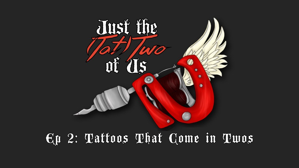 """A grey background with a tattoo gun and the words """"just the tat2 of us"""""""