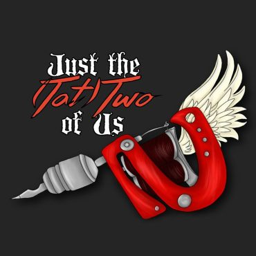 """A grey background with the words """"just the tat2 of us"""" and a tattoo gun with wings."""