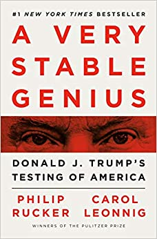 A Very Stable Genius Donald J. Trump's Testing of America (9781984877499) Rucker, Philip, Leonnig, Carol