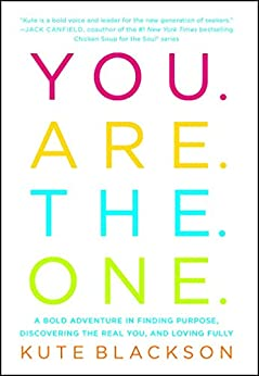 You Are The One A Bold Adventure in Finding Purpose, Discovering the Real You, and Loving Fully - Kindle edition by Blackson, Kute. Self-Help Kindle  @ .