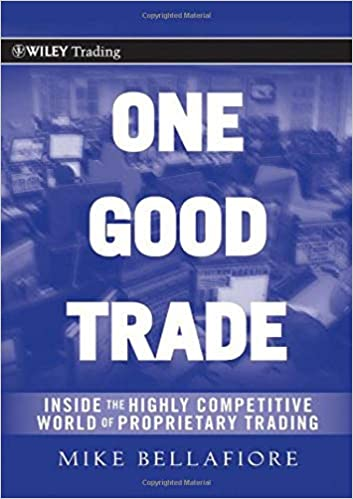 One Good Trade Inside the Highly Competitive World of Proprietary Trading Bellafiore, Mike 9780470529409