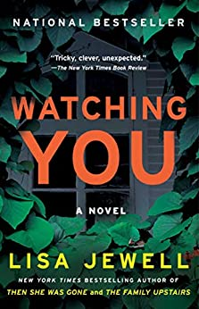 Watching You A Novel - Kindle edition by Jewell, Lisa. Literature & Fiction Kindle  @ .
