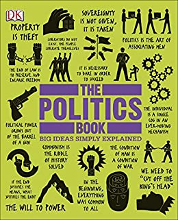 The Politics  (Big Ideas) - Kindle edition by DK Publishing. Politics & Social Sciences Kindle  @ .