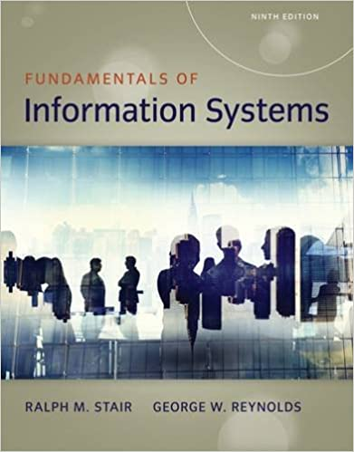 Fundamentals of Information Systems (9781337097536) Stair, Ralph, Reynolds, George