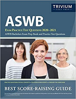 ASWB Exam Practice Test Questions 2020-2021 ASWB Bachelors Exam Prep  and Practice Test Questions (9781635306446) Trivium Social Workers Exam Prep Team