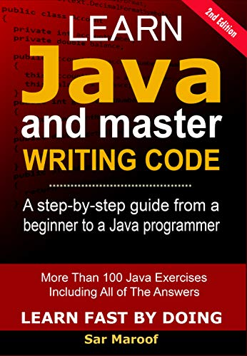 Learn Java And Master Writing Code The Easy Method To Learn Java, For Beginners (Learn Fast By Doing  1)  Maroof, Sar Kindle Store