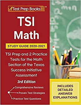 TSI Math Study Guide 2020-2021 TSI Prep and 2 Practice Tests for the Math Section of the Texas Success Initiative Assessment [3rd Edition] Publishing, TPB 9781628458640