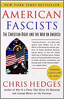 American Fascists The Christian Right and the War on America (9780743284462) Hedges, Chris