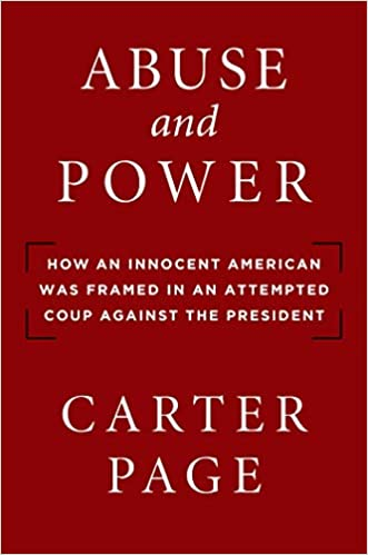 Abuse and Power How an Innocent American Was Framed in an Attempted Coup Against the President Page, Carter 9781684511204