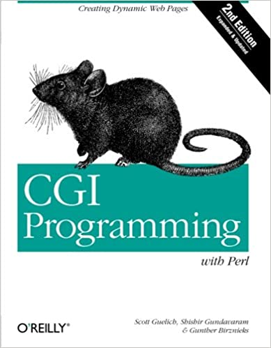 CGI Programming with Perl Creating Dynamic Web Pages Guelich, Scott, Gundavaram, Shishir, Birznieks, Gunther 0636920924197