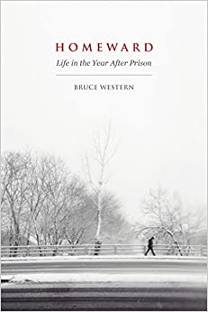 Homeward Life in the Year After Prison Life in the Year After Prison Western, Bruce 9780871549556