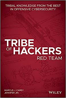 Tribe of Hackers Red Team Tribal Knowledge from the Best in Offensive Cybersecurity  Carey, Marcus J., Jin, Jennifer Kindle Store