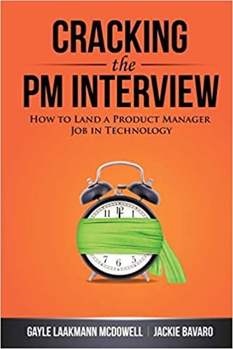 Cracking the PM Interview How to Land a Product Manager Job in Technology (9780984782819) McDowell, Gayle Laakmann, Bavaro, Jackie