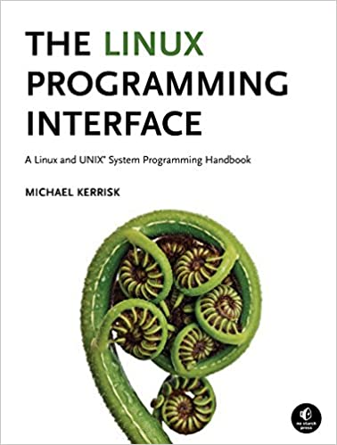 The Linux Programming Interface A Linux and UNIX System Programming Hand  Kerrisk, Michael Kindle Store