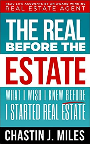 The Real Before The Estate What I Wish I Knew Before I Started Real Estate Miles, Chastin J. 9781727661705