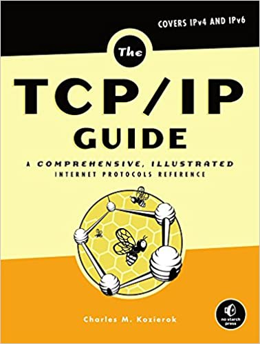 The TCP/IP Guide A Comprehensive, Illustrated Internet Protocols Reference (0689145704709) Kozierok, Charles M.