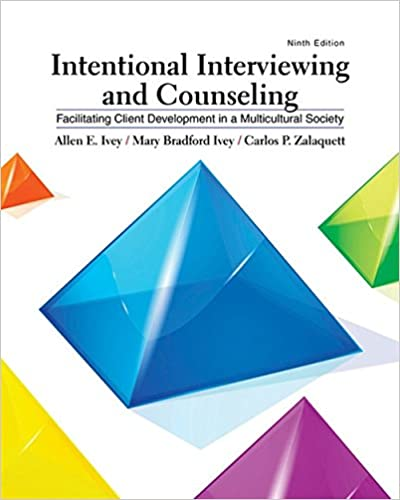 Intentional Interviewing and Counseling Facilitating Client Development in a Multicultural Society (0781349654504) Ivey, Allen E., Ivey, Mary Bradford, Zalaquett, Carlos P.
