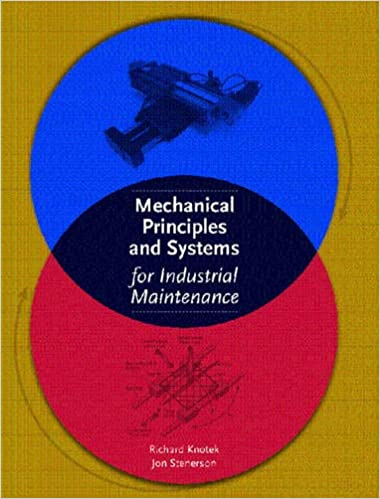 Mechanical Principles and Systems for Industrial Maintenance Knotek, Richard, Stenerson, Jon 9780130494177