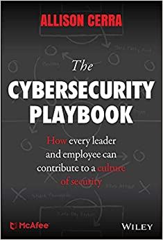 The Cybersecurity Play How Every Leader and Employee Can Contribute to a Culture of Security (9781119442196) Cerra, Allison