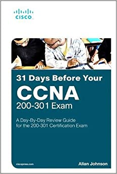 31 Days Before your CCNA Exam A Day-By-Day Review Guide for the CCNA 200-301 Certification Exam 9780135964088 Computer Science  @