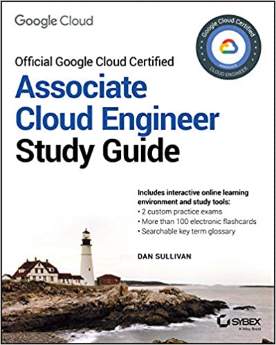 Official Google Cloud Certified Associate Cloud Engineer Study Guide (9781119564416) Sullivan, Dan